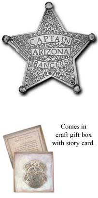Pieces of History Captain Arizona Rangers Replica Badge